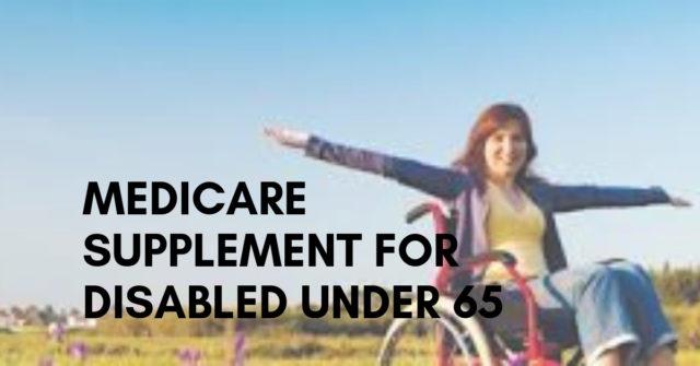 Medicare Supplement for Disabled Under 65